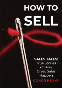 How to Sell - Sales Tales: True Stories of How Great Sales Happen