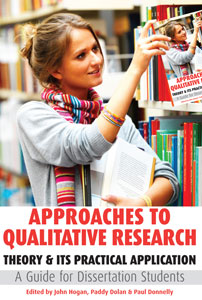 Approaches to Qualitative Research: Theory & Its Practical Application: A Guide for Dissertation Students