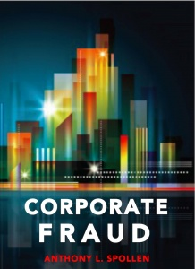 Corporate Fraud: The Danger Within