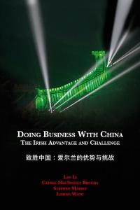 Doing Business with China: The Irish Advantage and Challenge