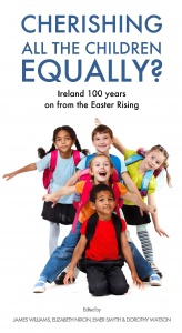 Cherishing All the Children Equally? Ireland 100 years on from the Easter Rising