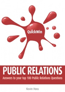 Quick Win Public Relations: Answers to your top 100 Public Relations questions