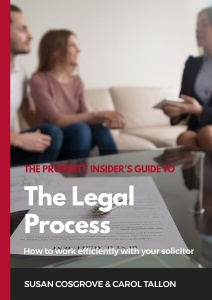 The Property Insider's Guide to the Legal Process: How to Work Efficiently with Your Solicitor