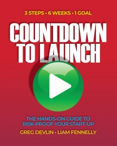 Countdown to Launch: 3 Steps / 6 Weeks / 1 Goal - The Hands-On Guide to Risk-proof Your Start-up