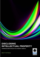 Commercialising IP 4: Disclosing Intellectual Property