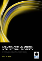 Commercialising IP 6: Valuing and Licensing Intellectual Property