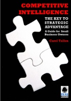 Competitive Intelligence: A Key to Strategic Advantage - A Guide for Small Business Owners