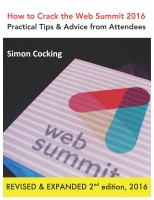How to Crack the Web Summit 2016:  Practical Tips & Advice from Attendees