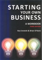 Starting Your Own Business: A Workbook, 3rd edition