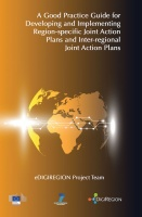 A Good Practice Guide for Developing and Implementing Region-specific Joint Action Plans and Inter-regional Joint Action Plans (eDIGIREGION 3)