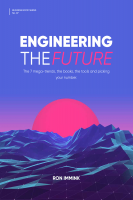 Engineering the Future: The 7 mega-trends, the books, the tools and picking your number