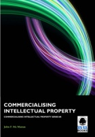 Commercialising IP 8: Commercialising Intellectual Property