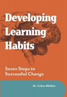 Developing Learning Habits: Seven Steps to Successful Change (MAXIMISING BRAIN POTENTIAL series #2)