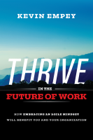 Thrive in the Future of Work: How Embracing an Agile Mindset will Benefit You and Your Organisation